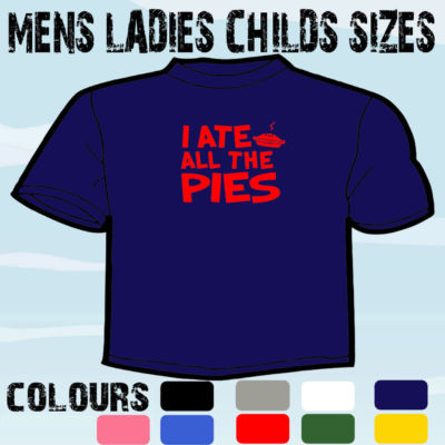 I ATE ALL THE PIES FUNNY MENS ADULT SLOGAN T-SHIRT